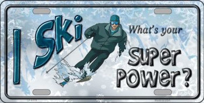 I Ski What's Your Super Power Novelty Metal License Plate