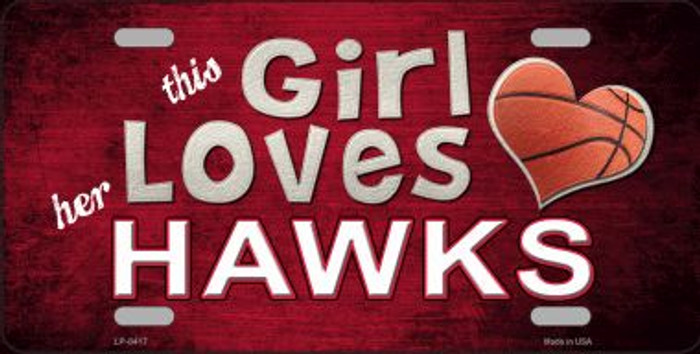 This Girl Loves Her Hawks Novelty Metal License Plate