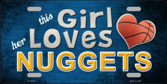 This Girl Loves Her Nuggets Novelty Metal License Plate