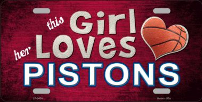 This Girl Loves Her Pistons Novelty Metal License Plate