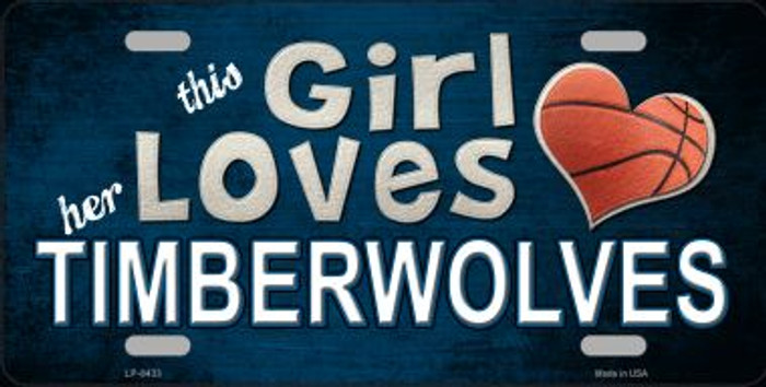 This Girl Loves Her Timberwolves Novelty Metal License Plate