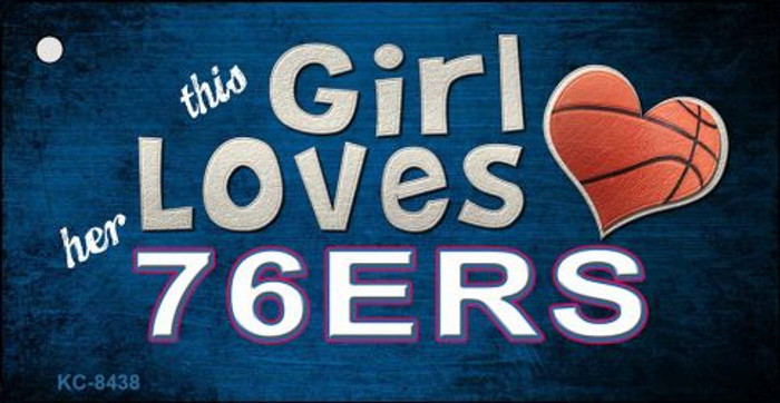 This Girl Loves Her 76ers Novelty Metal Key Chain