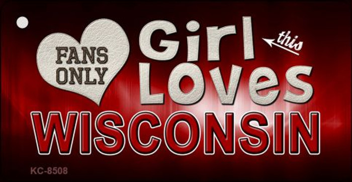 This Girl Loves Wisconsin Novelty Metal Key Chain