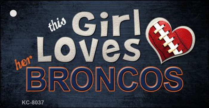 This Girl Loves Her Broncos Novelty Metal Key Chain
