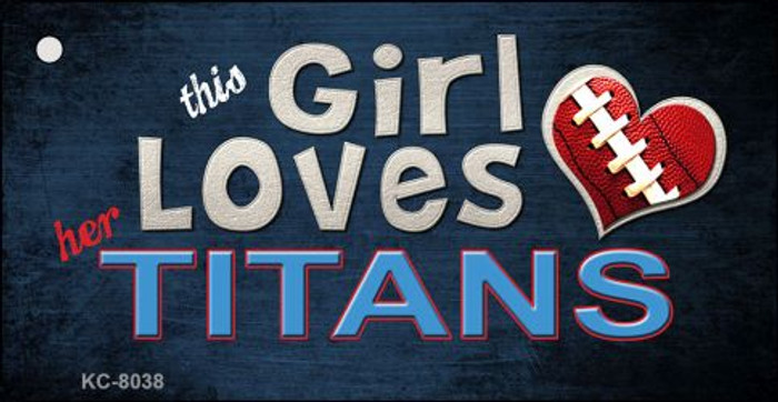 This Girl Loves Her Titans Novelty Metal Key Chain