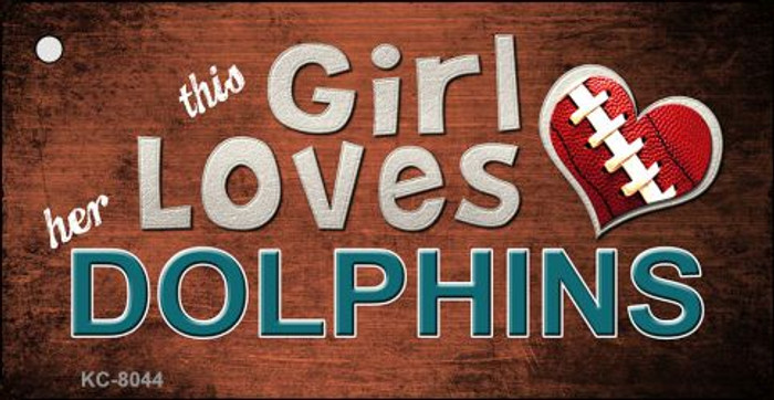 This Girl Loves Her Dolphins Novelty Metal Key Chain