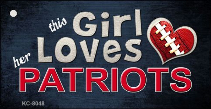 This Girl Loves Her Patriots Novelty Metal Key Chain