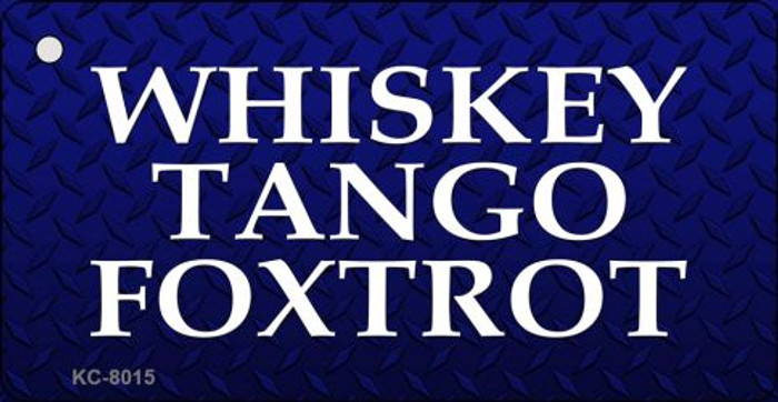 Whiskey Tango Foxtrot Novelty Key Chain
