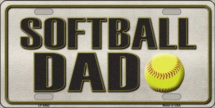 Softball Dad Novelty Metal License Plate