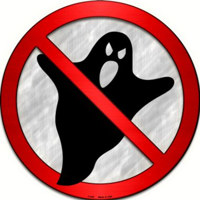 No Ghosts Novelty Metal Circular Sign