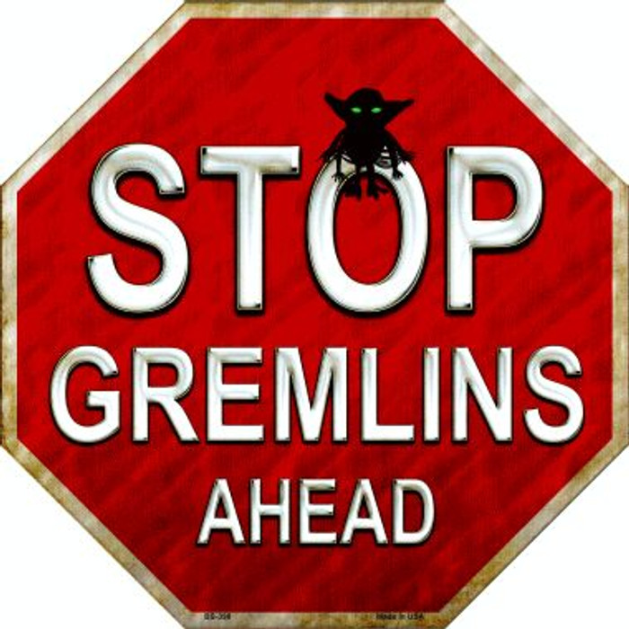 Stop Gremlins Ahead Metal Novelty Stop Sign