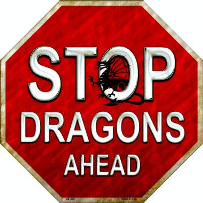 Stop Dragons Ahead Metal Novelty Stop Sign