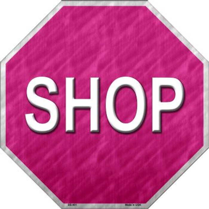 Shop With Pink Background Metal Novelty Stop Sign