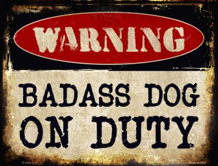 Badass Dog Metal Novelty Parking Sign