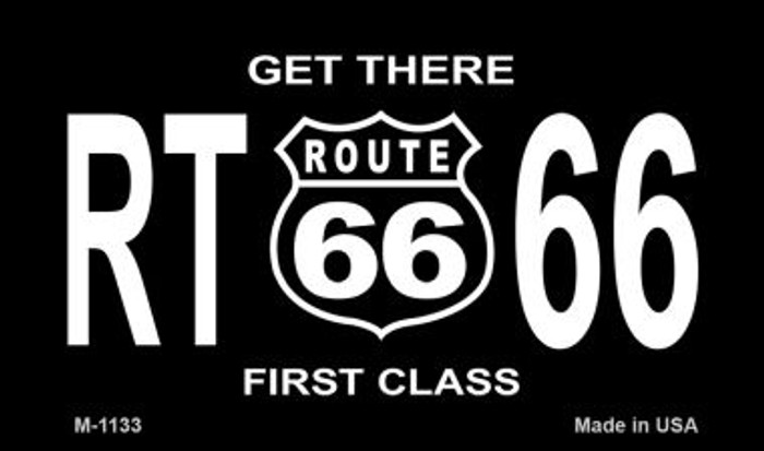 Route 66 Get There First Class Novelty Metal Magnet