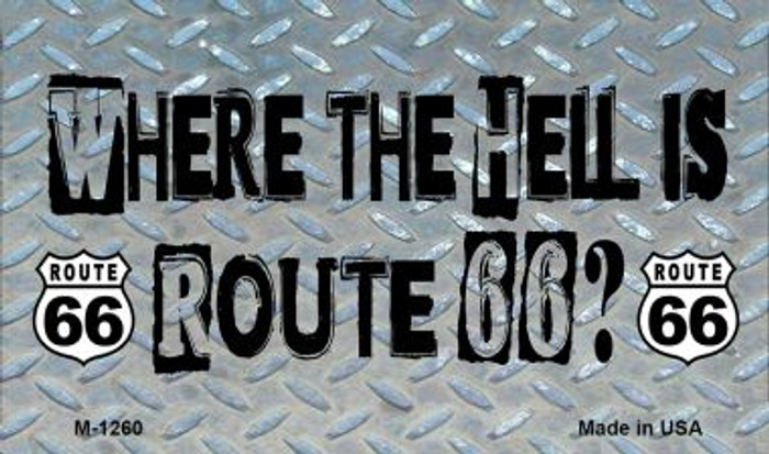 Where The Hell Route 66 Novelty Metal Magnet
