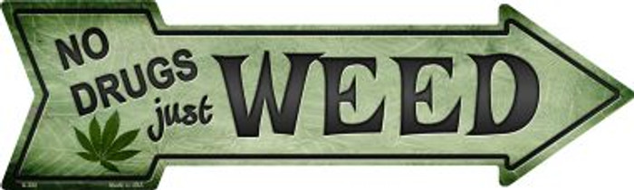 Just Weed Novelty Metal Arrow Sign
