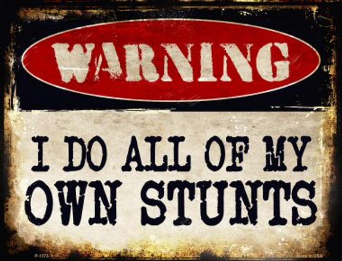 I Do Own Stunts Metal Novelty Parking Sign