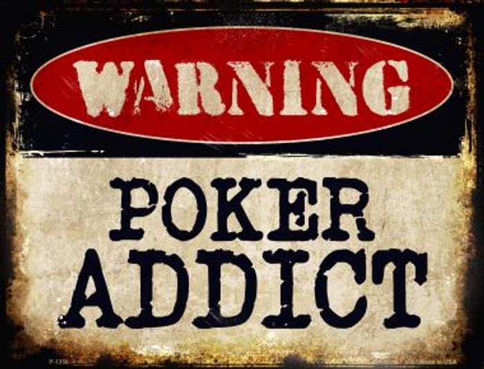 Poker Addict Metal Novelty Parking Sign