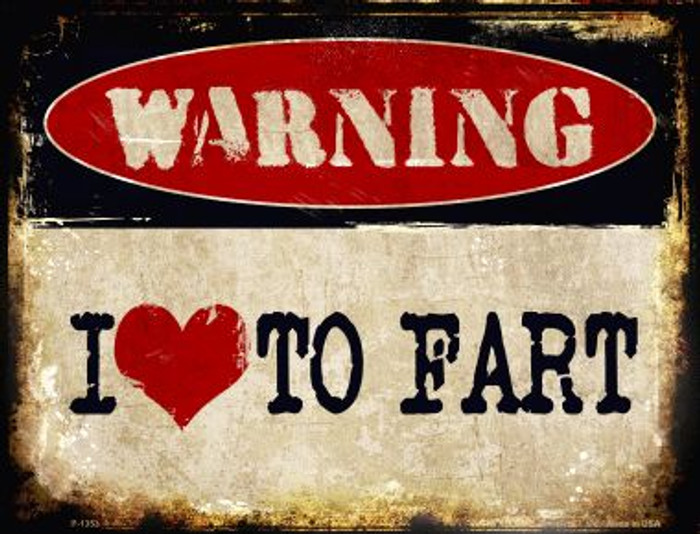 I Love To Fart Metal Novelty Parking Sign