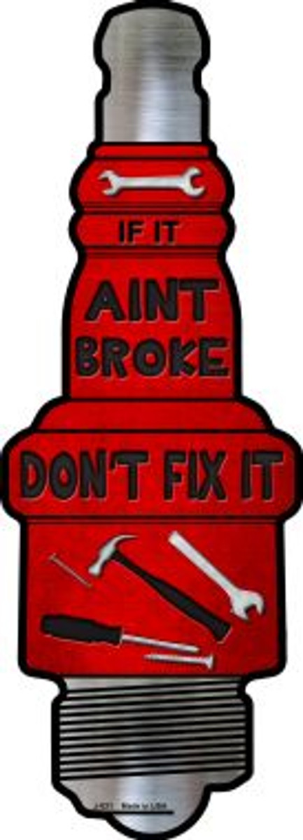 Dont Fix It Novelty Metal Spark Plug Sign J-021