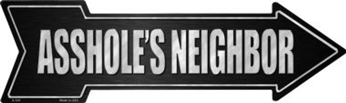 Assholes Neighbor Novelty Metal Arrow Sign