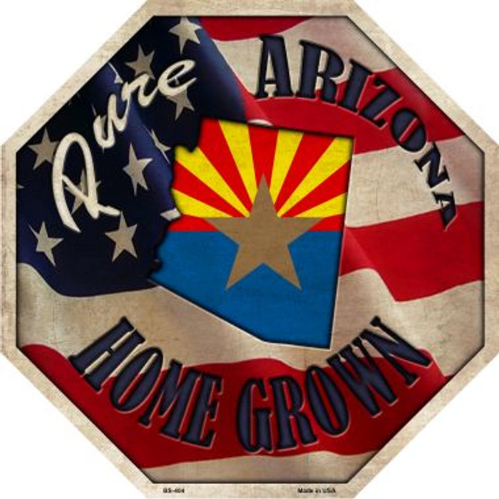 Arizona Home Grown Metal Novelty Stop Sign