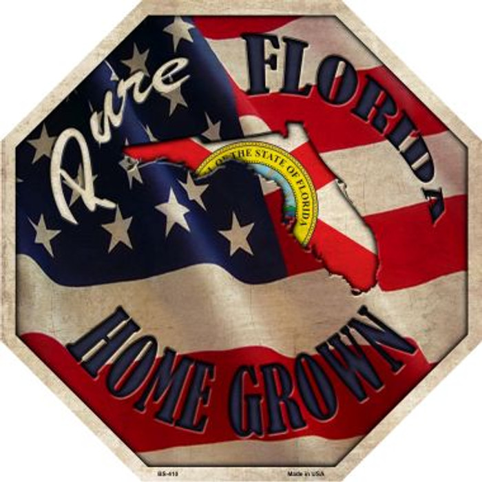 Florida Home Grown Metal Novelty Stop Sign
