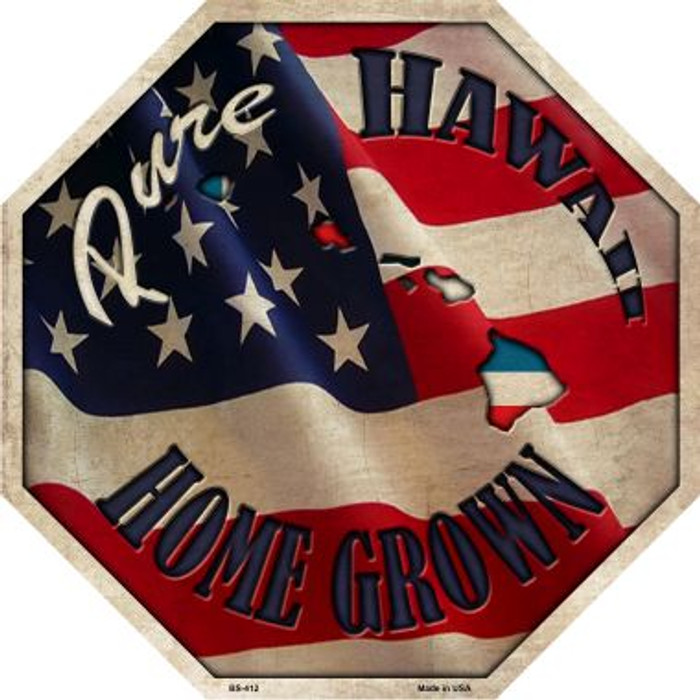 Hawaii Home Grown Metal Novelty Stop Sign BS-412