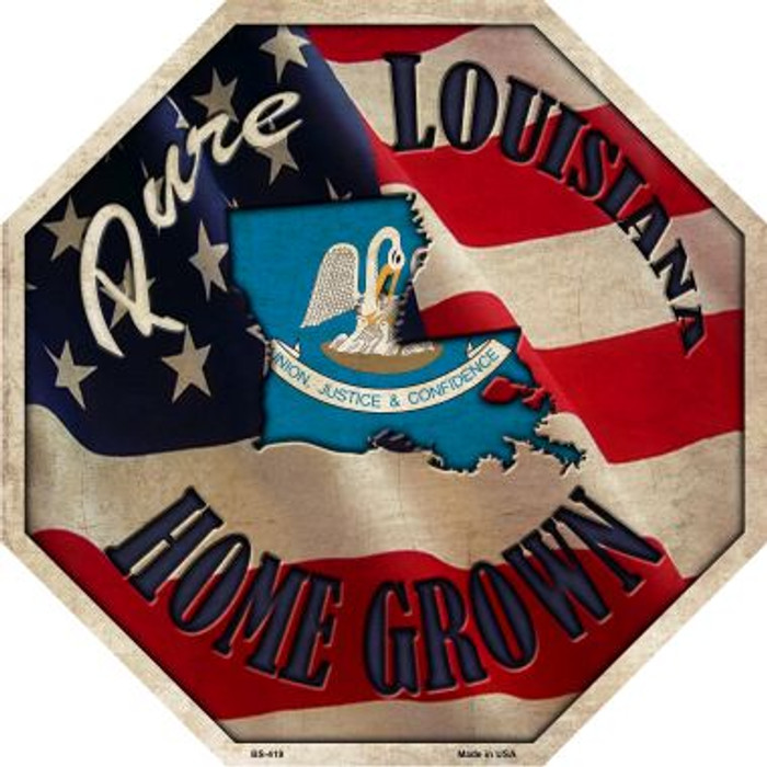 Louisiana Home Grown Metal Novelty Stop Sign