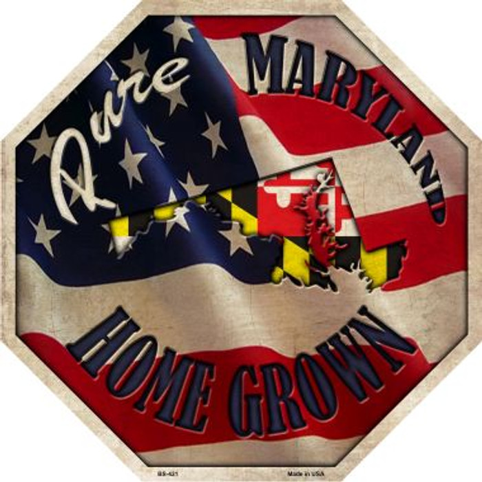 Maryland Home Grown Metal Novelty Stop Sign