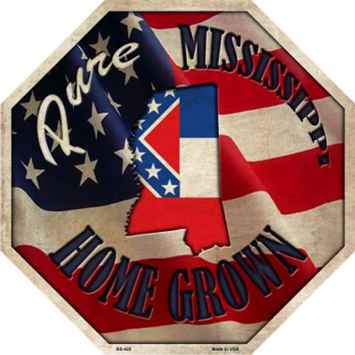 Mississippi Home Grown Metal Novelty Stop Sign