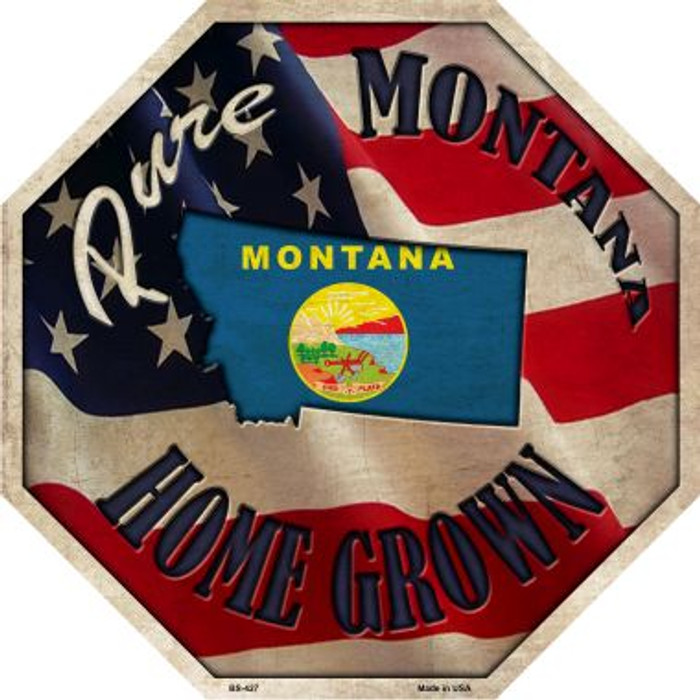 Montana Home Grown Metal Novelty Stop Sign