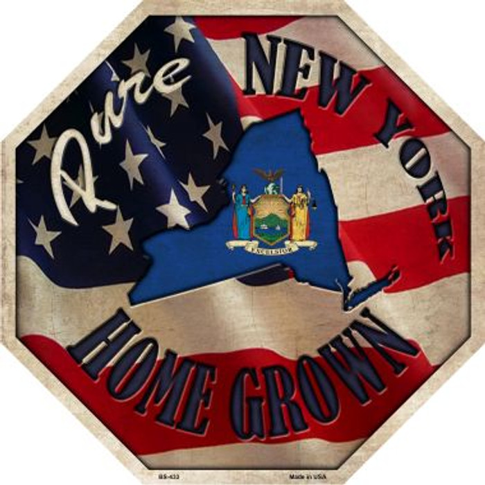 New York Home Grown Metal Novelty Stop Sign