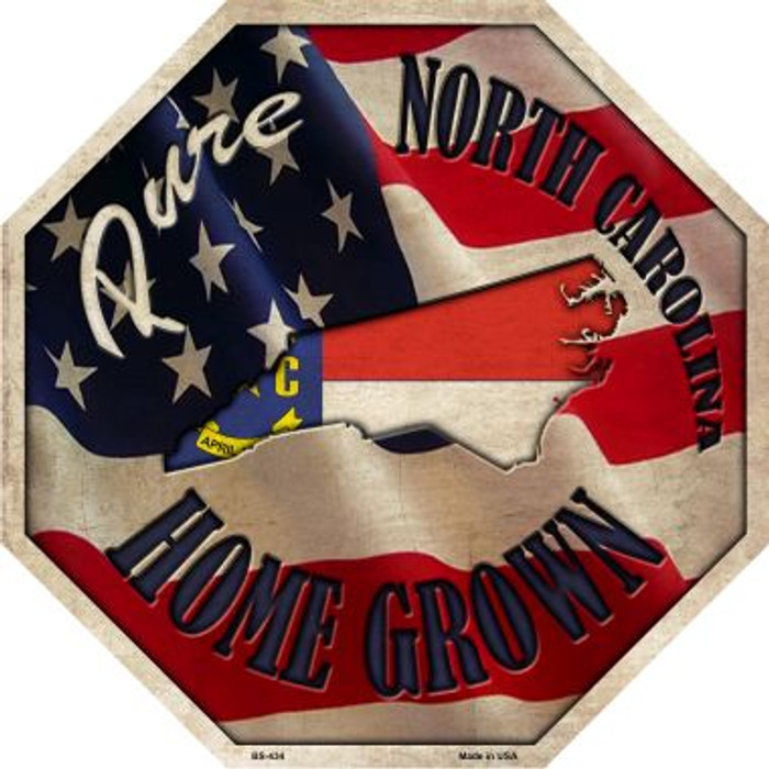 North Carolina Home Grown Metal Novelty Stop Sign