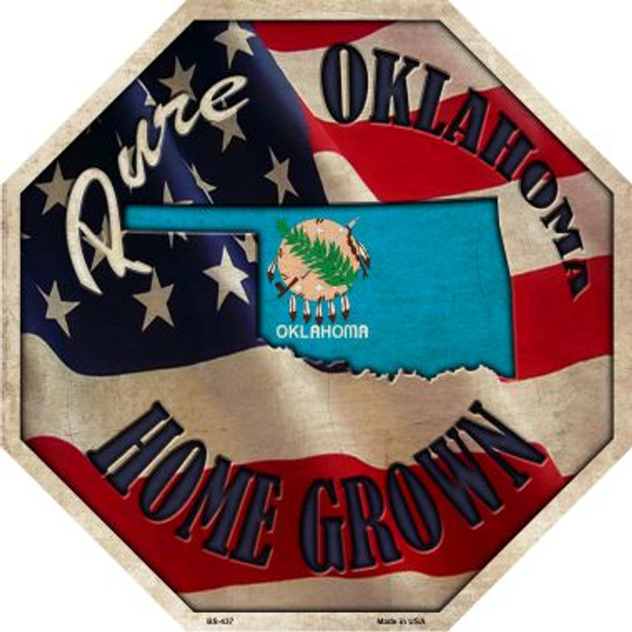 Oklahoma Home Grown Metal Novelty Stop Sign