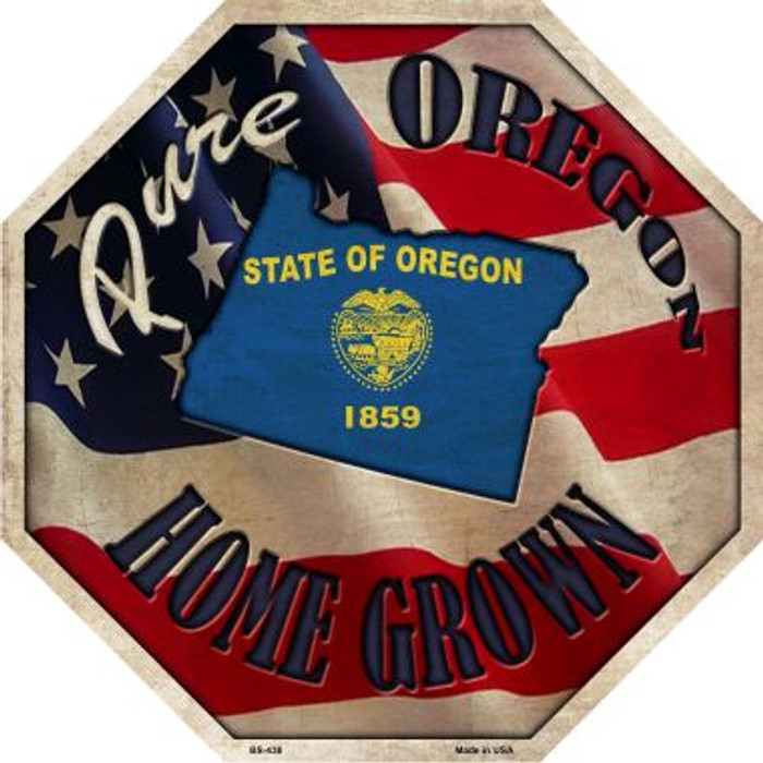 Oregon Home Grown Metal Novelty Stop Sign