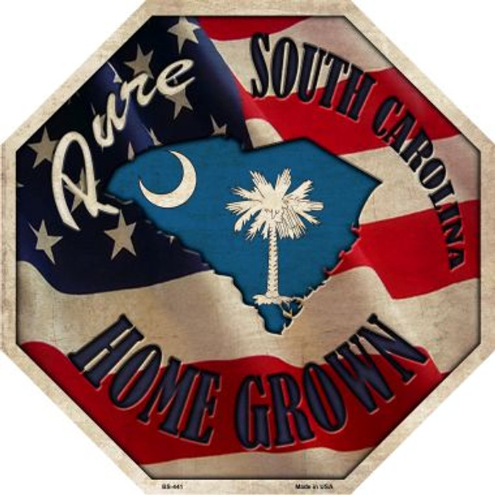 South Carolina Home Grown Metal Novelty Stop Sign