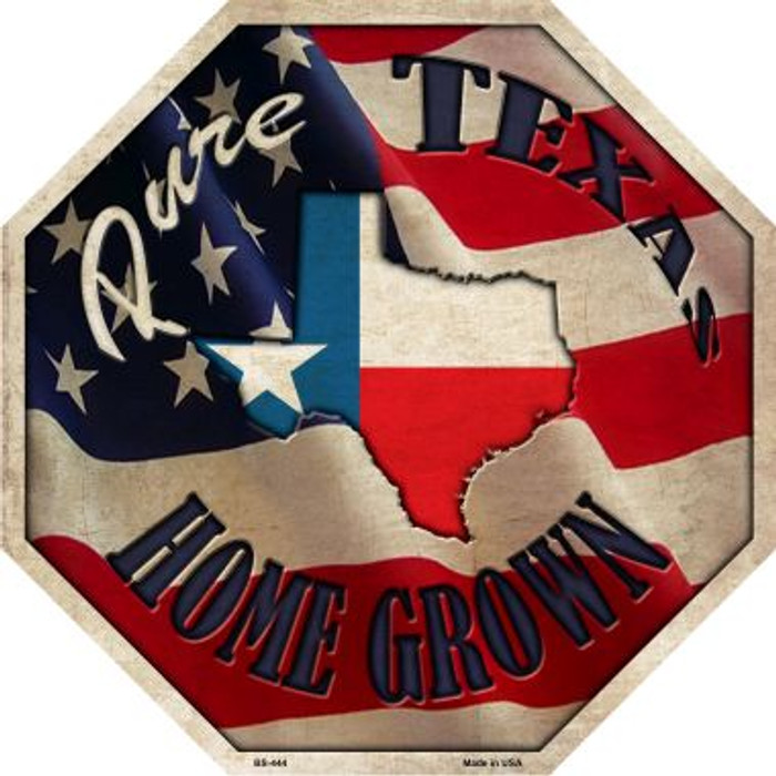 Texas Home Grown Metal Novelty Stop Sign