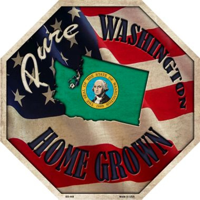 Washington Home Grown Metal Novelty Stop Sign