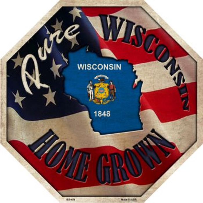 Wisconsin Home Grown Metal Novelty Stop Sign
