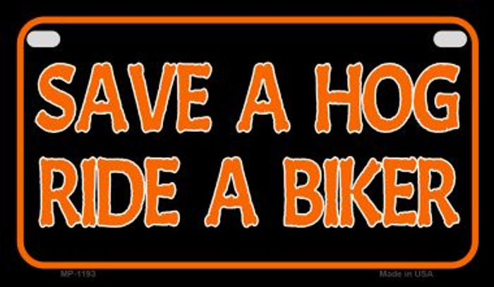 Save A Hog Novelty Metal Motorcycle Plate MP-1193