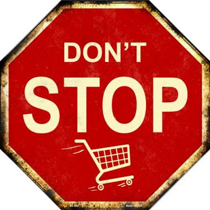 Dont Stop Shopping Metal Novelty Stop Sign