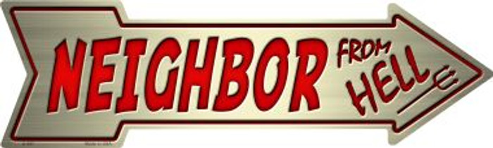 Neighbor From Hell Novelty Metal Arrow Sign