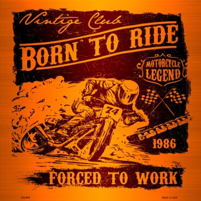 Born To Ride Novelty Metal Square Sign