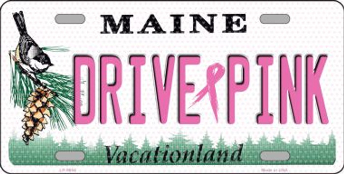 Drive Pink Maine Novelty Metal License Plate