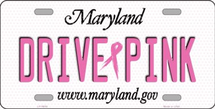 Drive Pink Maryland Novelty Metal License Plate