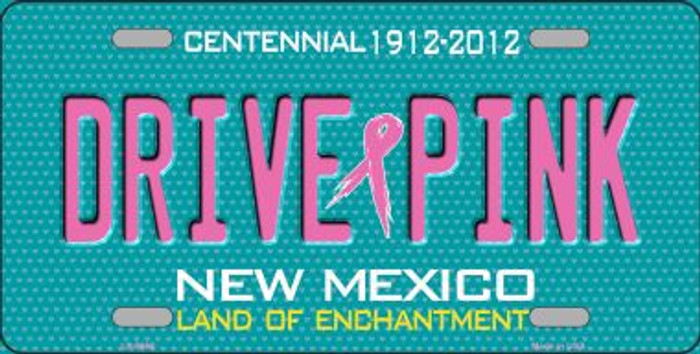 Drive Pink New Mexico Novelty Metal License Plate
