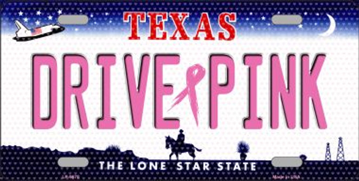 Drive Pink Texas Novelty Metal License Plate