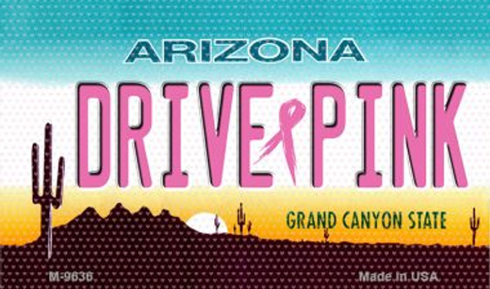 Drive Pink Arizona Novelty Metal Magnet